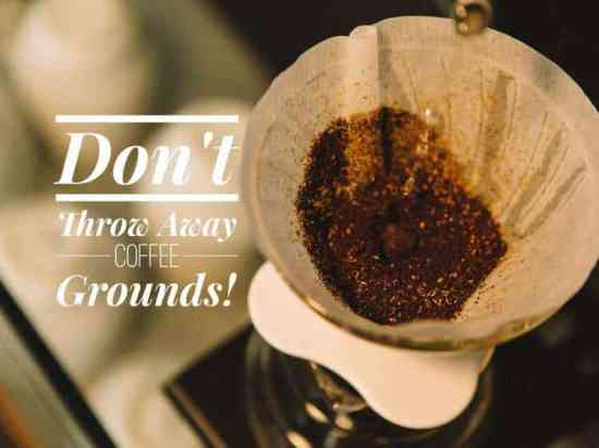 don't throw away coffee grounds