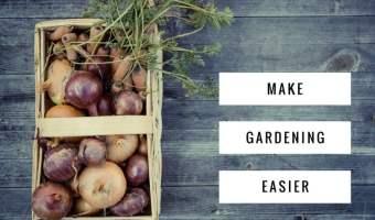 how to make gardening easier
