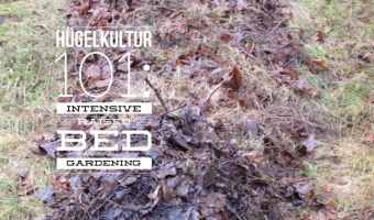 Hugelkultur raised bed gardening 101