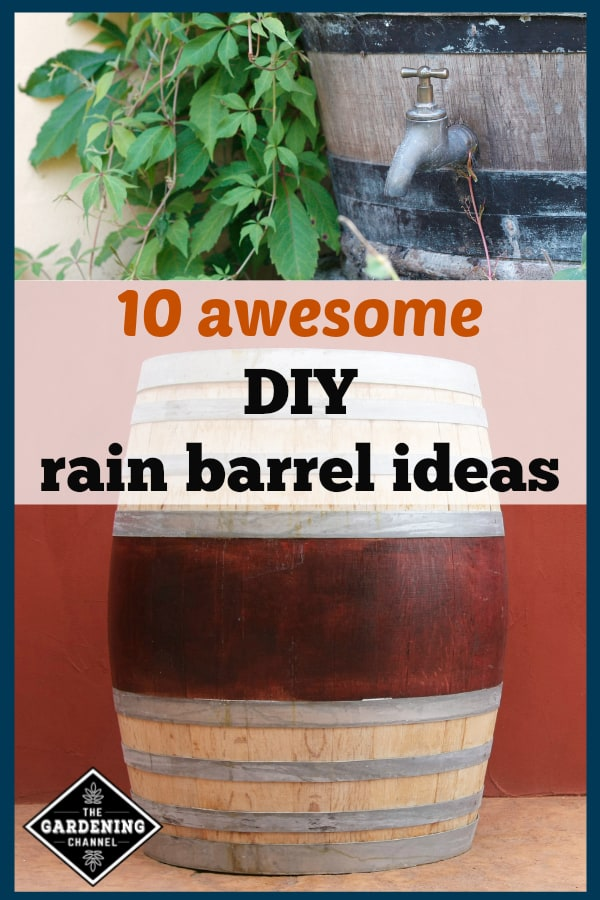 rain barrel spigot and wooden rain barrel with text overlay ten awesome rain barrel ideas