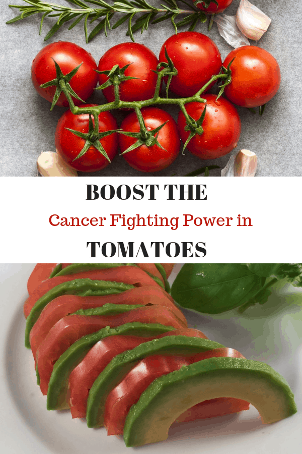 roasting tomatoes and tomatoes with avocado with text overlay cancer fighting power in tomatoes