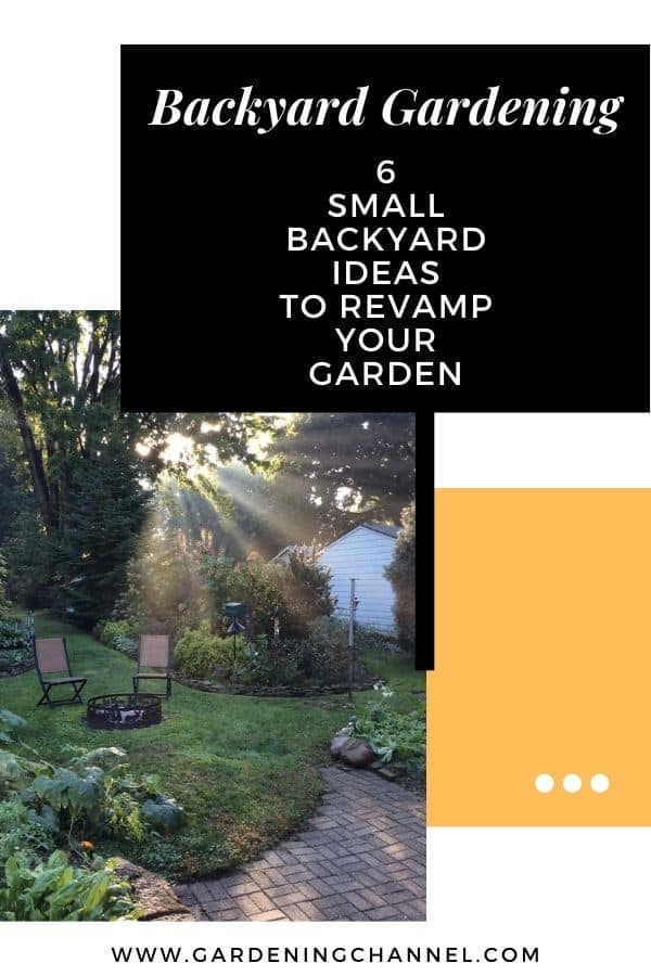back yard with text overlay backyard gardening six small backyard ideas to revamp your garden