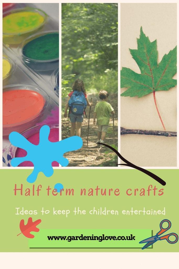 Half term nature crafts. Craft ideas to keep children entertained.