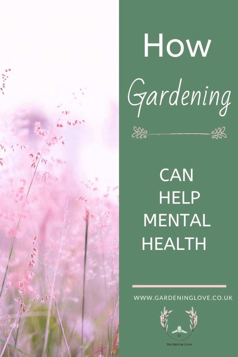 how gardening can help mental health. #garden #mentalhealth #wellbeing #outdoors