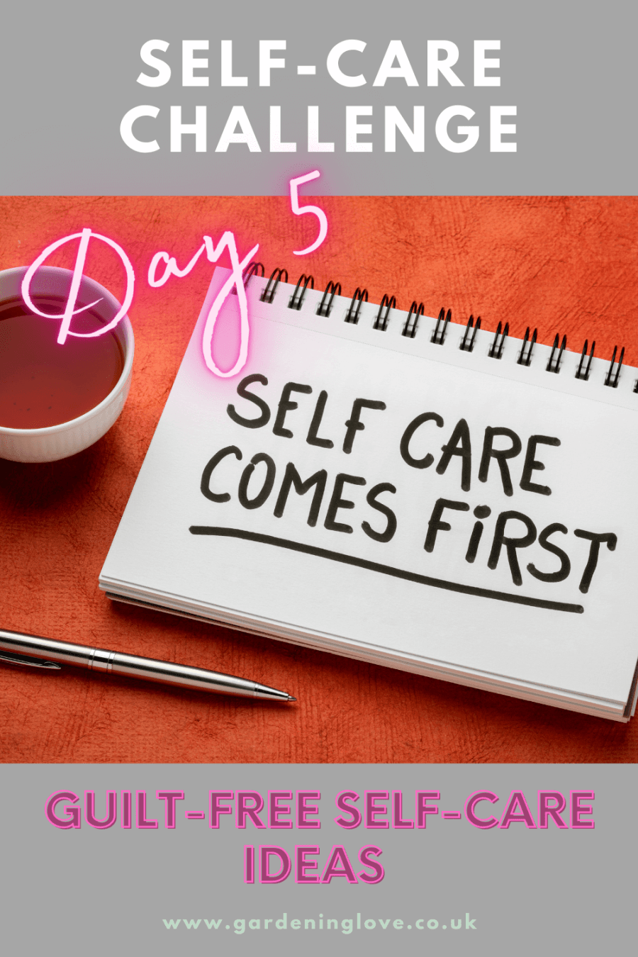 Day 5 of the self-care challenge. Simple guilt-free self-care ideas. #SelfCare #Wellness #Wellbeing