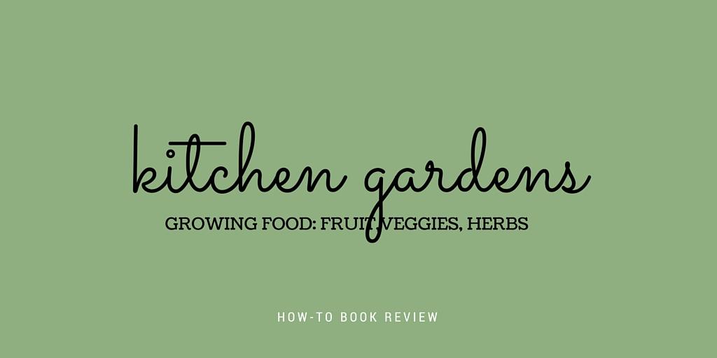 The Kitchen Garden Guide