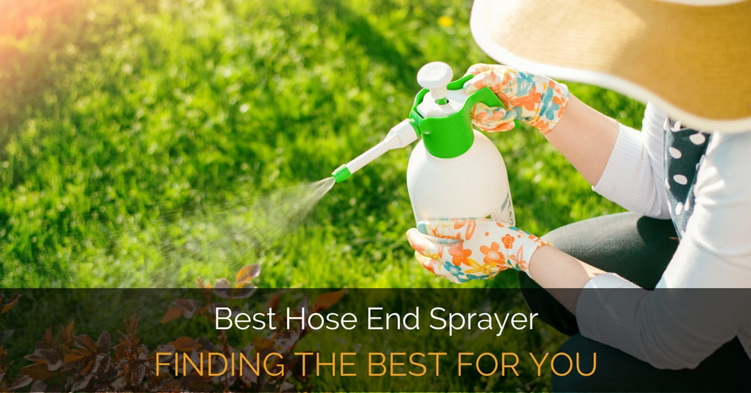 Best Hose End Sprayer: Finding The Perfect One for You - Garden Loka