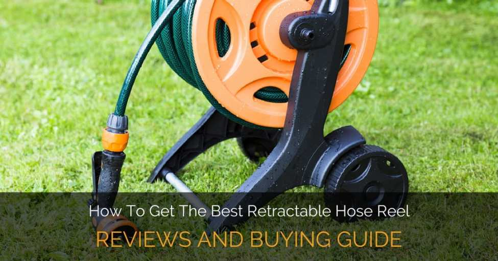 How To Get The Best Retractable Hose Reel Reviews And Buying Guide