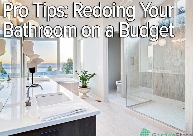 Pro Tips Redoing Your Bathroom on a Budget  Garden State