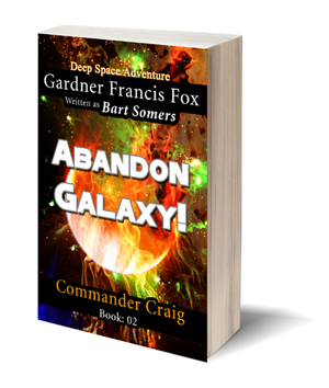 Abandon Galaxy! commander craig gardner francis fox adventure library ebook paperback novel kurt brugel intergalactic space opera