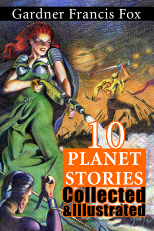 gardner f fox pulp ebook science fiction PLANET STORIES collection illustrated kurt brugel