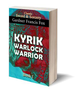 kyrik warlock warrior gardner f fox ebook paperback novel kurt brugel kindle gardner francis fox men's adventure library sword and sorcery