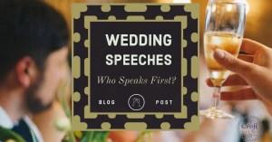 Who Speaks First in a Wedding Speech