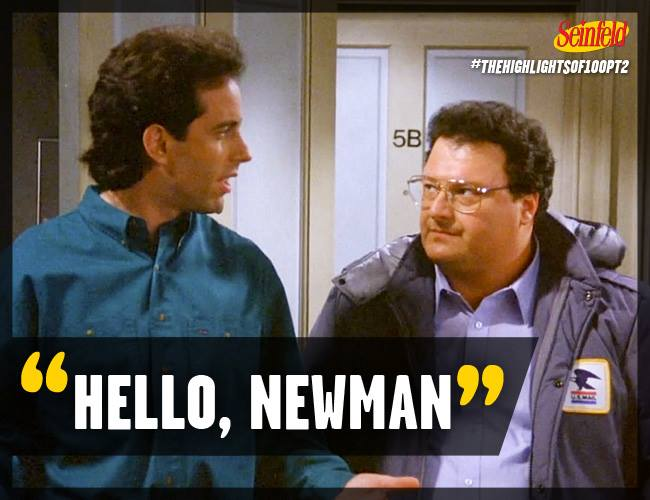 """Jerry and Newman with the caption """"Hello, Newman"""""""