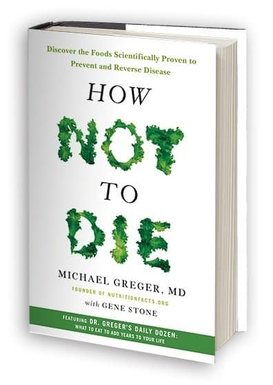 "Dr. Greger's ""How Not To Die"""