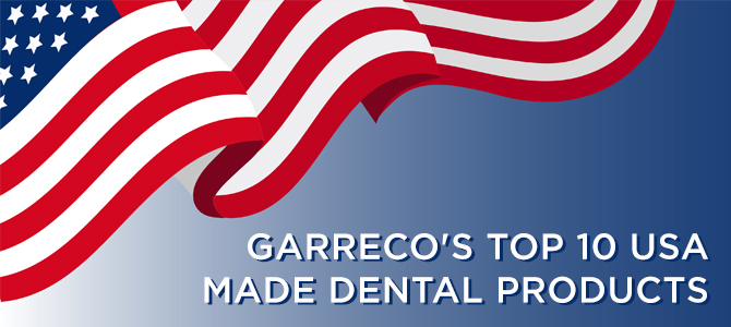 Garreco's Top 10 USA Made Dental Products