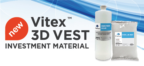 New Vitex™ 3D Vest – Investment Material for 3D Printed Resins