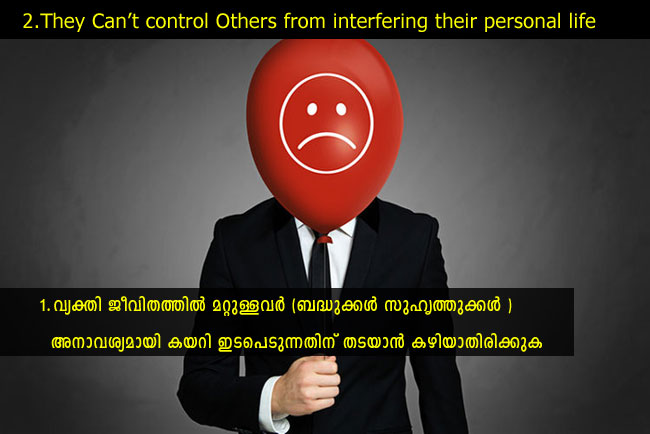 They Can't control Others from interfering their personal life