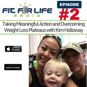 Taking Meaningful Action and Overcoming Weight Loss Plateaus with Kim Holloway