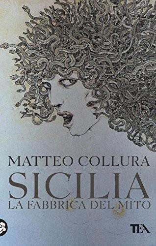 SICILIA, LA FABBRICA DEL MITO di Matteo Collura, Edizioni TEA