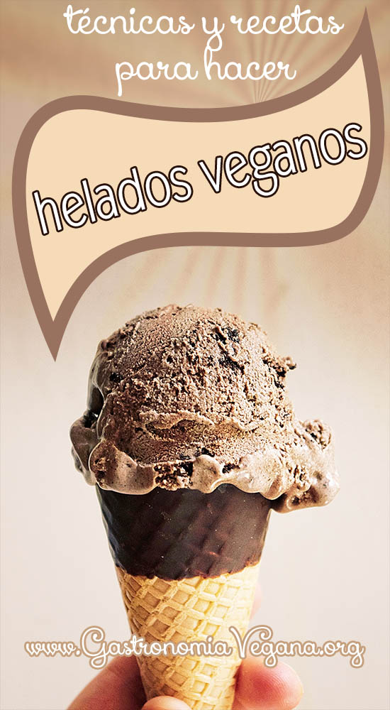 Helados veganos: técnicas y recetas