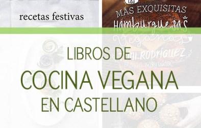 Libros de cocina vegana en castellano: todos los libros de cocina 100% vegetal que se han ido publicando y que están a la venta - GastronomiaVegana.org