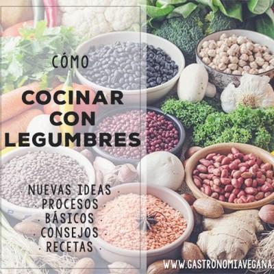 Cómo cocinar con legumbres