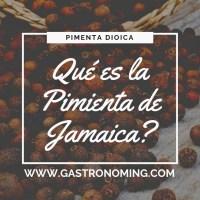 ¿Qué es la Pimienta de Jamaica?