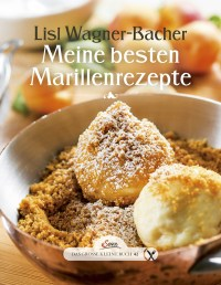 Rezepte für Marillengerichte Cover Wagner Bacher Marillenrezepte