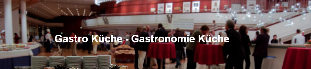 Gastro Kche  Gastronomie Kche