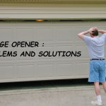 11 Garage Opener Problems and Solutions