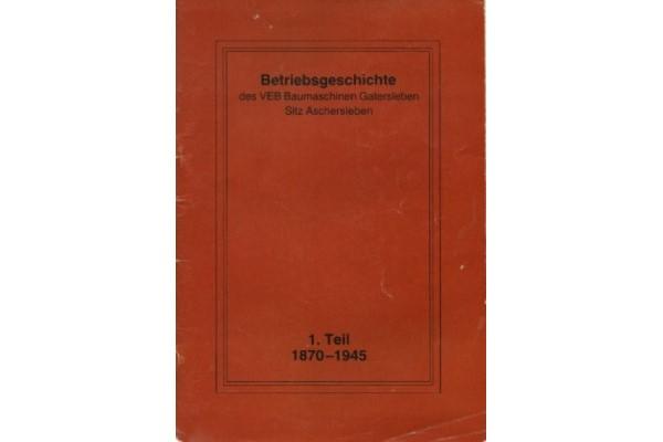 Betriebsgeschichte des VEB Baumaschinen Gatersleben, Sitz Aschersleben, Teil 1 (1870 – 1945)