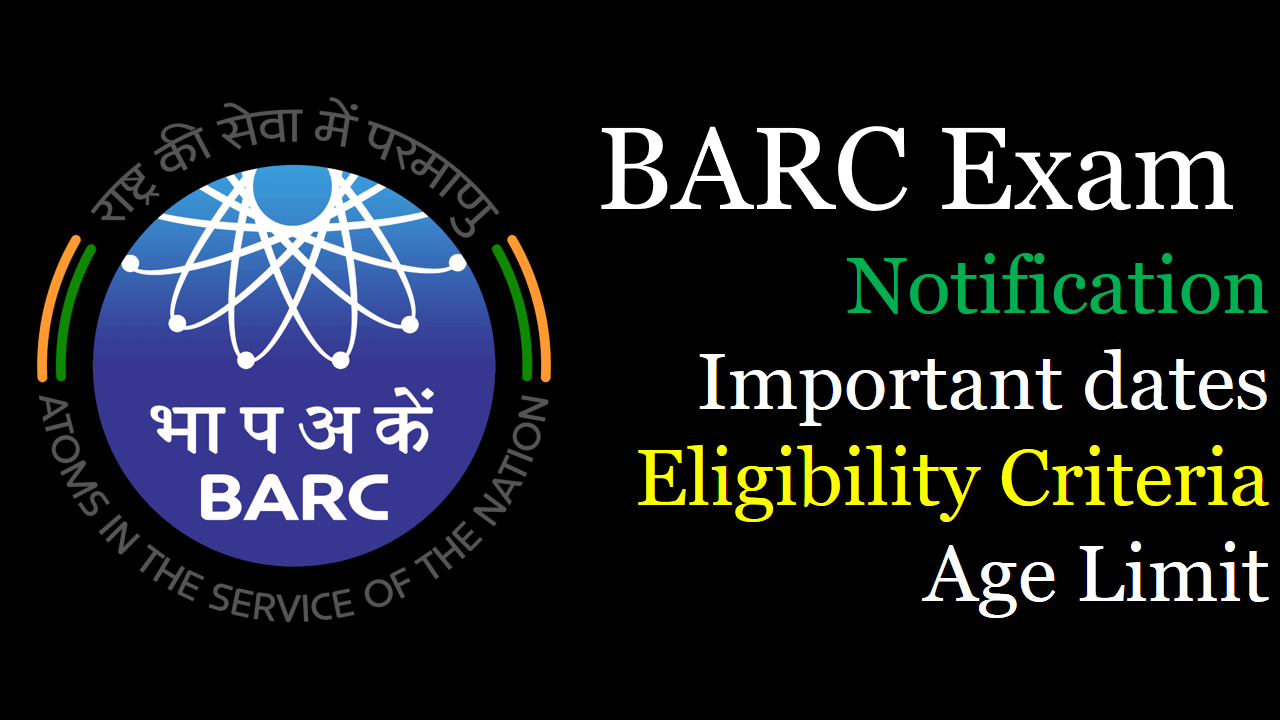 BARC Exam 2020 Notification Eligibility, Dates, Result