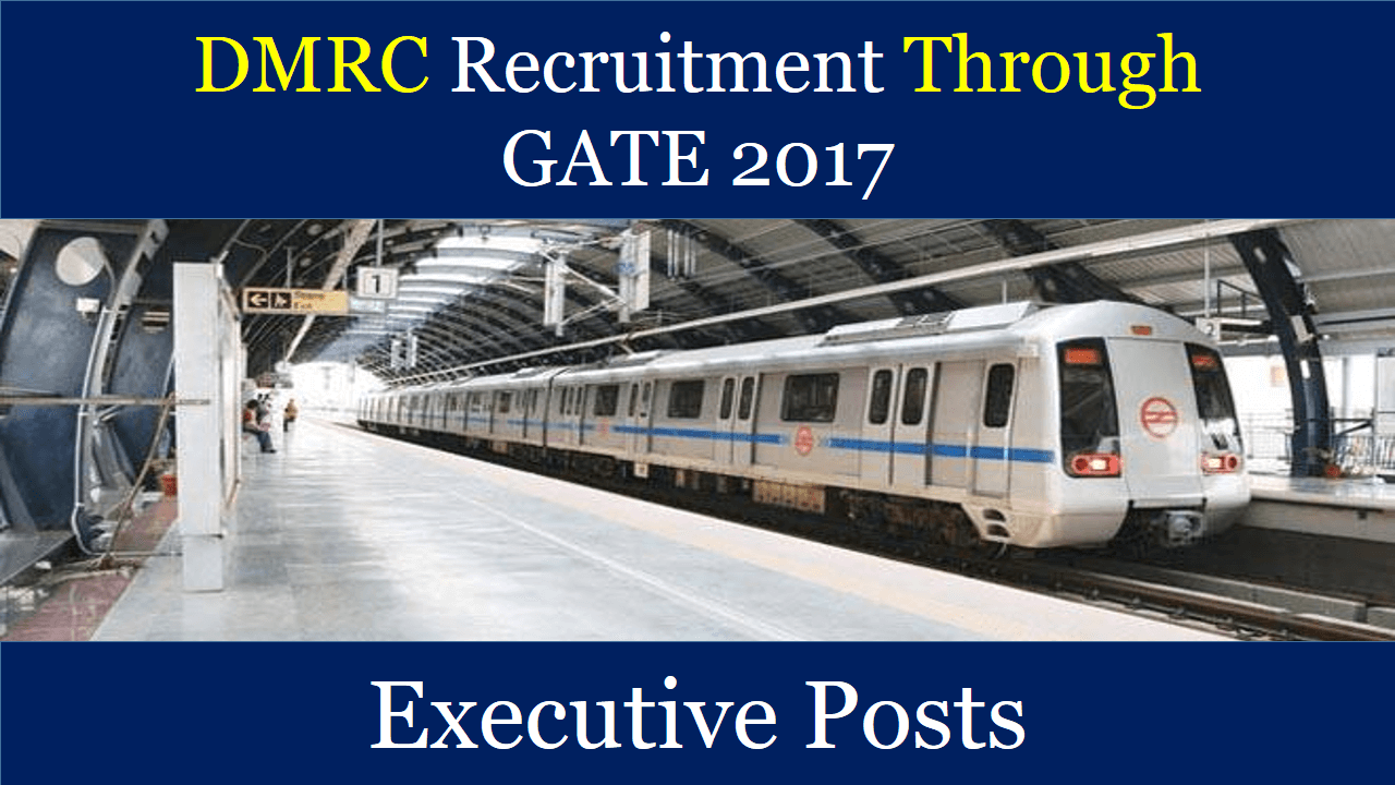 DMRC Recruitment through GATE 2017
