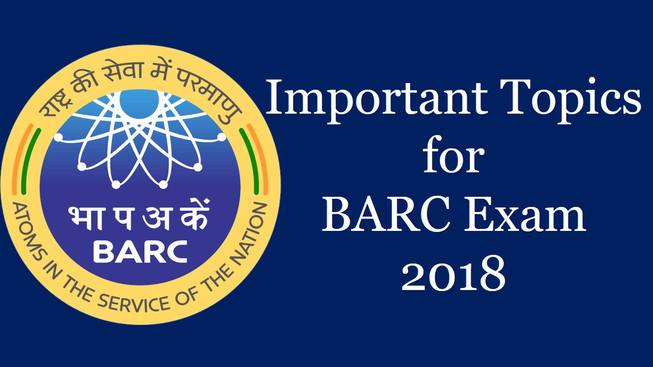 Important Topics for BARC Exam 2018