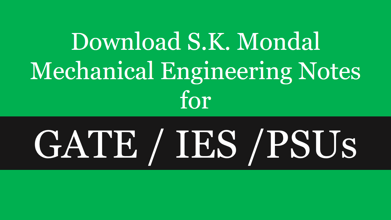 Download S.K. Mondal Mechanical Engineering Notes