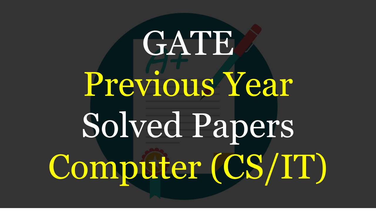 GATE previous year solved papers CS