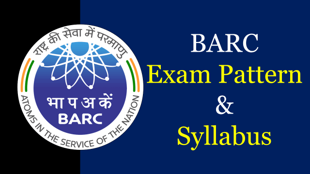 BARC Exam Pattern and Syllabus