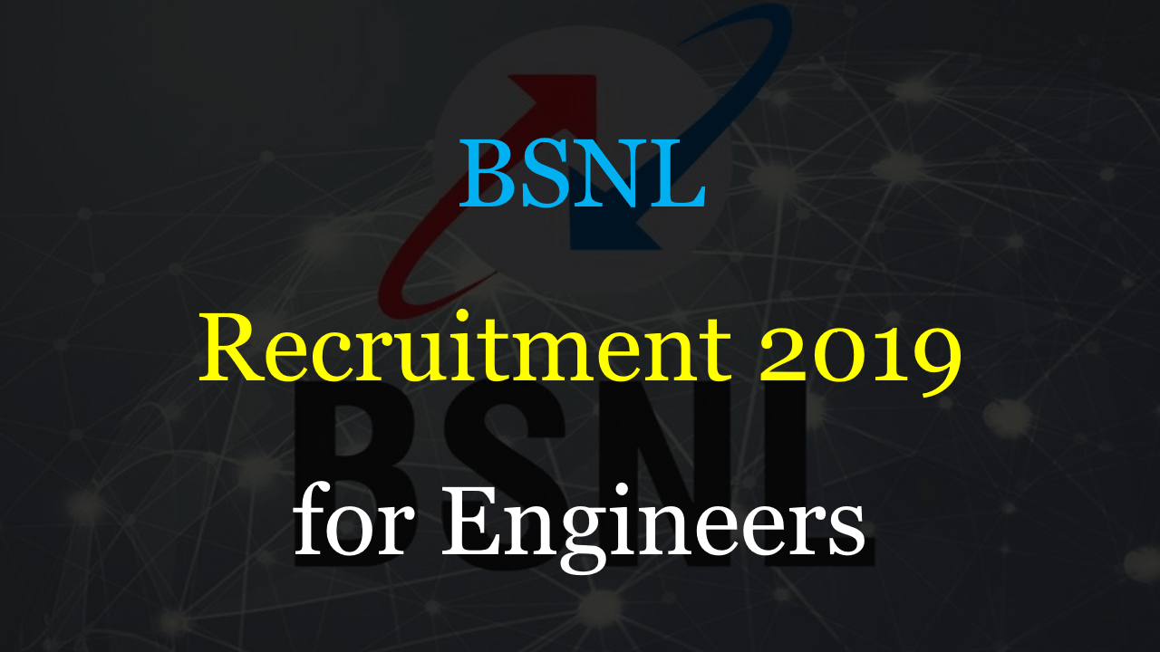 BSNL Recruitment 2019 for Engineers