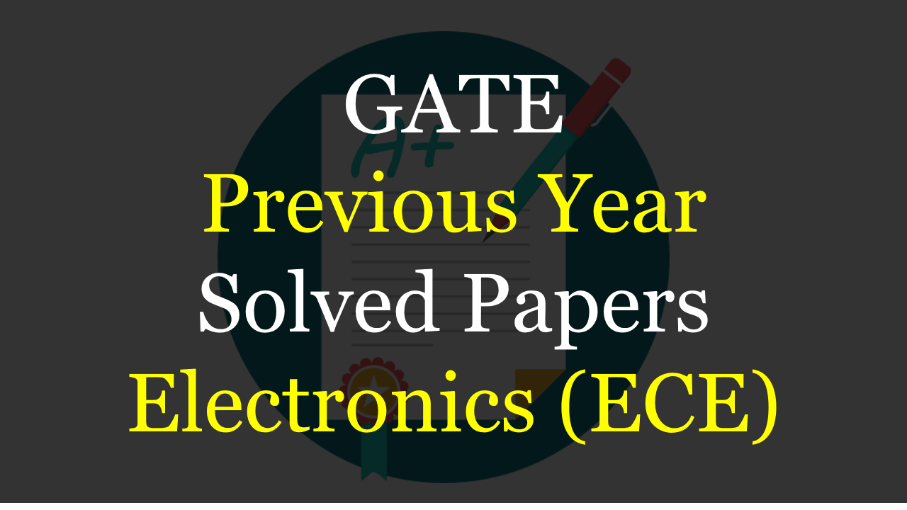 Gate Exam Question Papers With Answers For Ece Pdf
