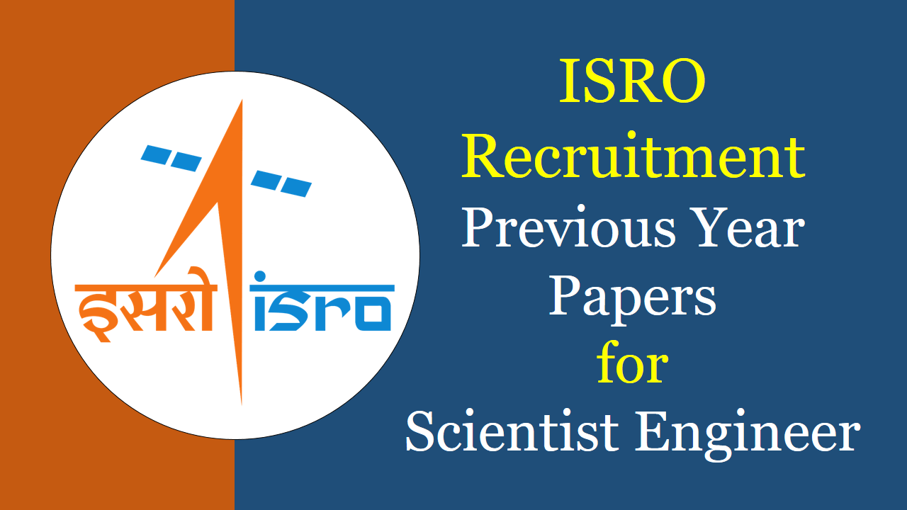 ISRO Recruitment Previous Year Papers