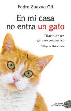 En mi casa no entra un gato