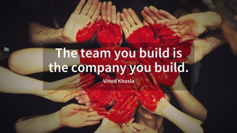 The team you build is the company you build