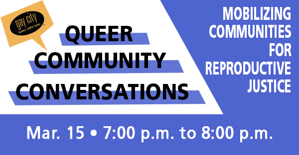 Queer Community Conversations: Mobilizing Communities for Reproductive Justice