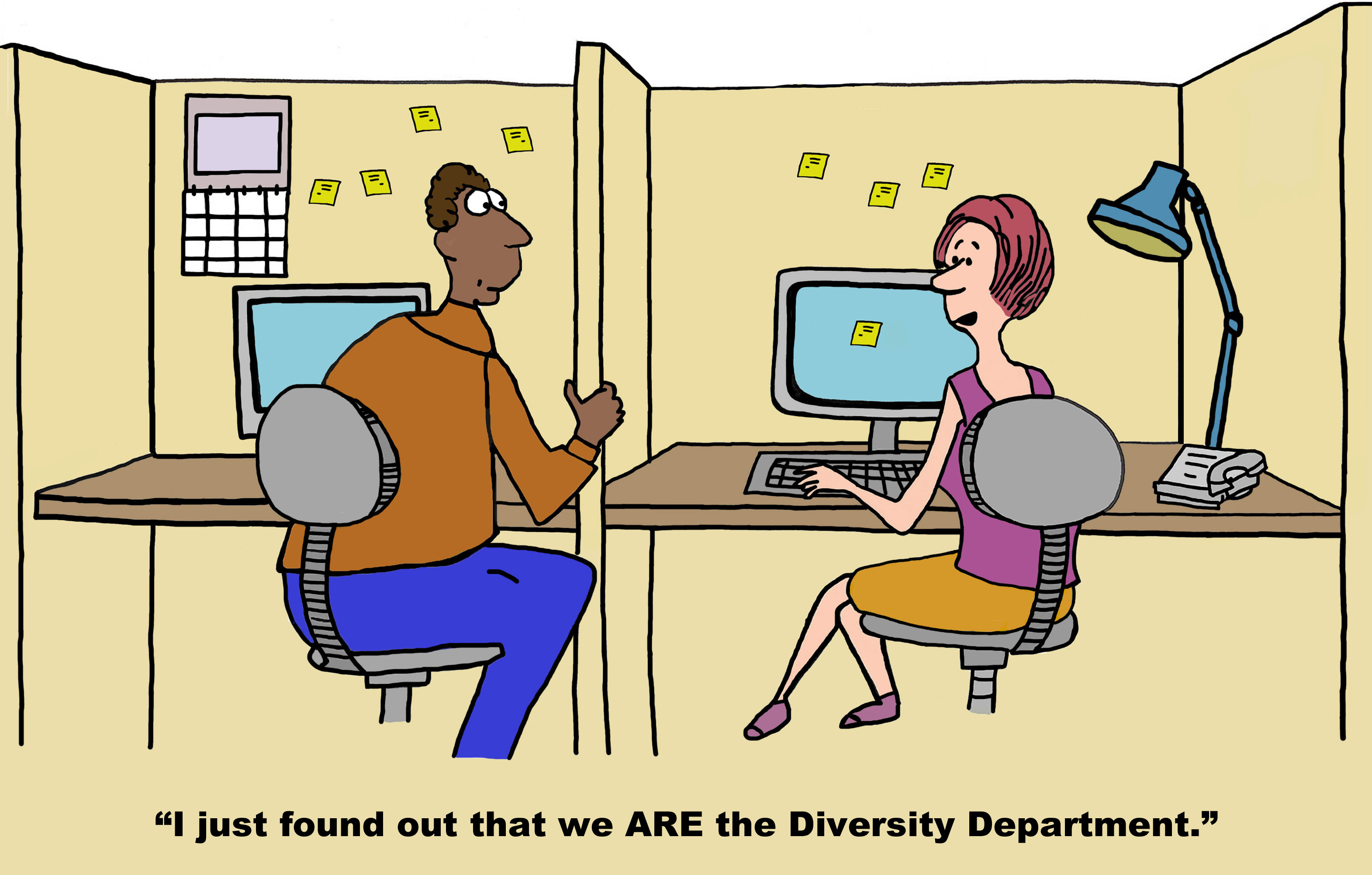 Business cartoon showing a black man at his office cubicle and a white woman in the cube beside him. She is saying, 'I just found out that we ARE the diversity department'.