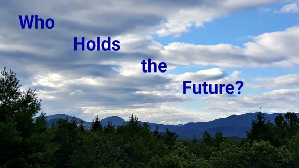 Who Holds the Future