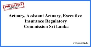 Actuary,-Assistant-Actuary,-ExecutiveInsurance-Regulatory-Commission-Sri-Lanka