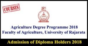 Admission of Diploma Holders in Agriculture to Bachelor of Science in Agriculture Degree Programme 2018 – Faculty of Agriculture – Rajarata University of Sri Lanka
