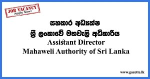 Assistant Director – Mahaweli Authority of Sri Lanka