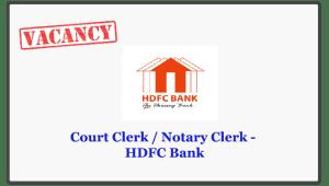 Court Clerk / Notary Clerk - HDFC Bank